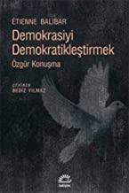 Demokrasiyi Demokratikleştirmek: Özgür Konuşma