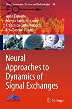 Neural Approaches to Dynamics of Signal Exchanges: 151