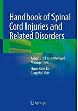 Handbook of Spinal Cord Injuries and Related Disorders: A Guide to Evaluation and Management