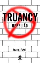 Truancy Rebelião