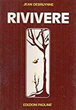 LN- RIVIVERE POESIE - JEAN DEBRUYNNE - EDIZIONI PAOLINE --- 1981 - B - XFS29