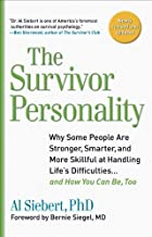 Survivor Personality: Why Some People Are Stronger, Smarter, and More Skillful at Handling Life's Difficulties...and How You Can Be, Too: Why Some People ... Diffi culties...and How You Can Be, Too