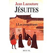 Jesuites. Une multibiographie. 1. Les conquerants. 2. Les revenants.