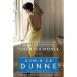 [(Too Much Money)] [Author: Dominick Dunne] published on (September, 2010)