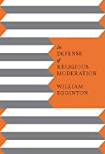 In Defense of Religious Moderation (English Edition)
