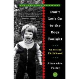 [(Don't Let's Go to the Dogs Tonight: An African Childhood)] [by: Alexandra Fuller]