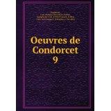 Oeuvres de Condorcet. 9