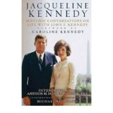 [( Jacqueline (Jackie) Kennedy: Historic Conversations on Life with John F. Kennedy )] [by: Caroline Kennedy] [Oct-2011]