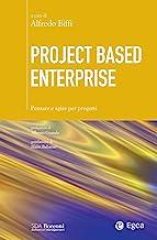 Project Based Enterprise: Pensare e agire per progetti