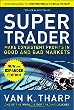 [(Super Trader: Make Consistent Profits in Good and Bad Markets)] [ By (author) Van K. Tharp ] [December, 2010]