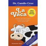 La Vaca - Una historia sobre cómo deshacernos del conformismo y las excusas que nos impiden triunfar (Spanish Edition)