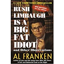[(Rush Limbaugh is a Big Fat Idiot)] [By (author) Al Franken] published on (January, 1999)