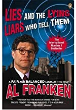 [(Lies (and the Lying Liars Who Tell Them))] [By (author) Al Franken] published on (August, 2004)