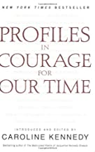 [(Profiles in Courage for Our Time )] [Author: Caroline Kennedy] [Jun-2003]
