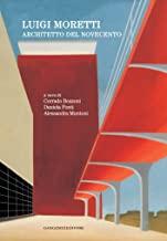 Luigi Moretti: architetto del Novecento (Arti visive, architettura e urbanistica)