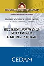 Successioni mortis causa nella famiglia legittima e naturale (Biblioteca del diritto di famiglia)