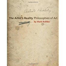 [(The Artist's Reality: Philosophies of Art)] [ By (author) Mark Rothko, Edited by Christopher Rothko, Contributions by Christopher Rothko ] [March, 2006]
