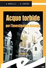Acque torbide per l'investigatore Astengo (Tascabili. Noir)