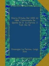 Storia D'italia Dal 1850 Al 1866. Continuata Da Quella Di G. La Farina. 2 Voll. [In 5].