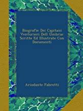 Biografie Dei Capitani Venturieri Dell Úmbria: Scritte Ed Illustrate Con Documenti