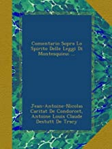 Comentario Sopra Lo Spirito Delle Leggi Di Montesquieu; ...