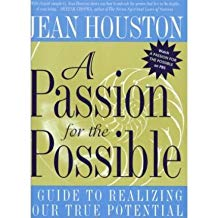 [(A Passion for the Possible: A Guide to Realizing Your True Potential)] [Author: Jean Houston] published on (August, 2004)