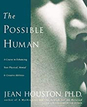 [(The Possible Human)] [Author: Jean Houston] published on (April, 1999)