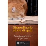 Straordinarie storie di gatti: Dai più grandi scrittori di ogni epoca (Altrimondi)