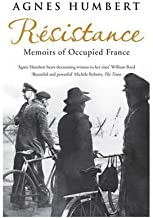 [(Resistance: Memoirs of Occupied France)] [ By (author) Agnes Humbert, Translated by Barbara Mellor ] [July, 2009]