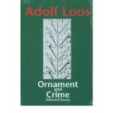 [(Ornament and Crime: Selected Essays * * )] [Author: Adolf Loos] [Jan-1998]