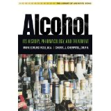 Alcohol: It's History, Pharmacology and Treatment (English Edition)