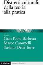 Distretti culturali: dalla teoria alla pratica (Studi e ricerche Vol. 660)