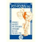 Pot-pourri(re): Novelle e racconti per sorridere correndo su e giù tra '800 e '900 (Piccola Biblioteca del Sorriso)
