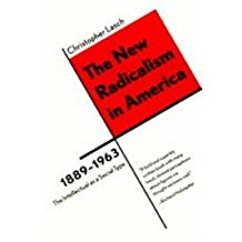 [( The New Radicalism in America, 1889-1963: The Intellectual as a Social Type )] [by: Christopher Lasch] [Feb-1998]