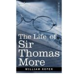 [(The Life of Sir Thomas More)] [by: William Roper]