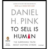 [(To Sell Is Human: The Surprising Truth about Moving Others)] [by: Daniel H Pink]