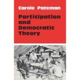 [( Participation and Democratic Theory )] [by: Carole Pateman] [Feb-1976]