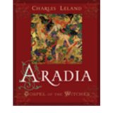 [(Aradia or the Gospel of the Witches)] [Author: Charles G. Leland] published on (October, 2010)