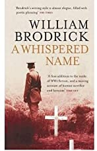 [(A Whispered Name)] [Author: William Brodrick] published on (July, 2009)