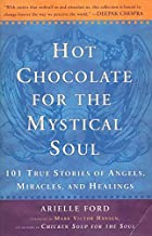 [(Hot Chocolate for the Mystical)] [Author: Arielle Ford] published on (October, 1998)