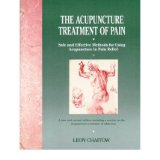 [(The Acupuncture Treatment of Pain: Safe and Effective Methods for Using Acupuncture in Pain Relief)] [Author: Leon Chaitow] published on (August, 2009)