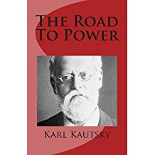 [(The Road to Power)] [Author: Karl Kautsky] published on (July, 2013)