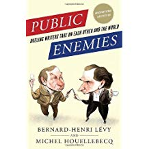 [(Public Enemies: Dueling Writers Take on Each Other and the World )] [Author: Bernard-Henri Levy] [Jan-2011]