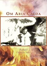 Om Aria Calda: Babaji Cosmico Joker (Storie di un Amore Infinito Vol. 2)