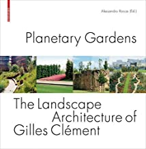 [(Planetary Gardens: The Landscape Architecture of Gilles Clement )] [Author: Alessandro Rocca] [Sep-2008]