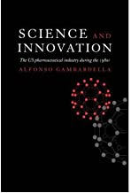 [(Science and Innovation: The US Pharmaceutical Industry During the 1980s )] [Author: Alfonso Gambardella] [Sep-2004]