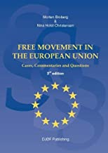 [(Free Movement in the European Union: Cases, Commentaries and Questions )] [Author: Professor and Jean Monnet Chair Morten Broberg] [Feb-2010]