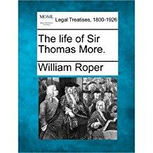 [(The Life of Sir Thomas More. )] [Author: William Roper] [Dec-2010]