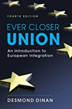 [(Ever Closer Union: An Introduction to European Integration * * )] [Author: Professor of Public Policy and Ad Personam Jean Monnet Professor Director International Commerce and Policy Program Desmond Dinan] [Jul-2010]