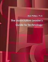 [(The Association Leader's Guide to Technology )] [Author: Rick Phillips] [Jan-2014]
